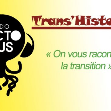 06/03/2017 – « Trans'Histoires » – #3 – « Alternatives aux pesticides » – Radio Octopus